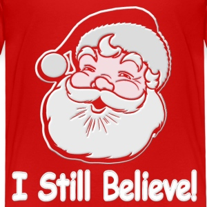 I Still Believe Santa - Toddler Premium T-Shirt