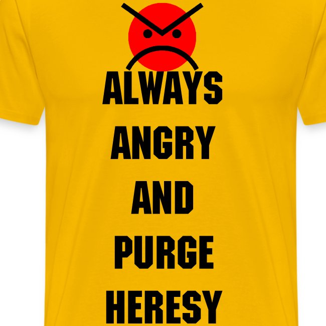 ANGRY MARINES ALWAYS ANGRY AND PURGE HERESY