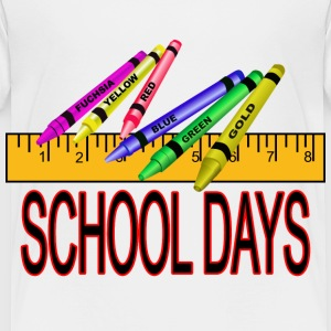 School Days - Toddler Premium T-Shirt