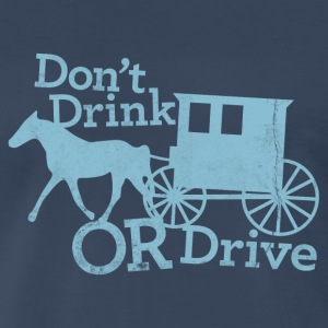 DON'T DRINK OR DRIVE T-Shirts - Men's Premium T-Shirt
