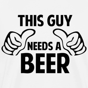 This Guy Needs A Beer - Men's Premium T-Shirt