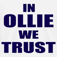 Design ~ In Ollie We Trust T Shirt
