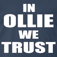 Design ~ In Ollie We Trust T Shirt