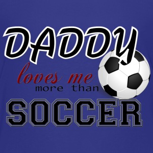 Daddy Loves more than Soccer Kids' Shirts - Kids' Premium T-Shirt