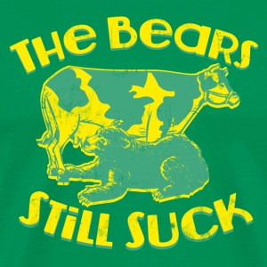 THE BEARS STILL SUCK T-Shirts - Men's Premium T-Shirt