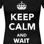 Design ~ Keep Calm and Wait