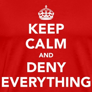 Keep Calm And Deny Everything T-Shirts - Men's Premium T-Shirt
