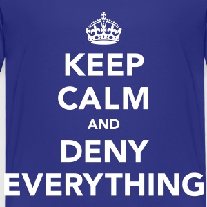 Keep Calm And Deny Everything Baby & Toddler Shirts - Toddler Premium T-Shirt