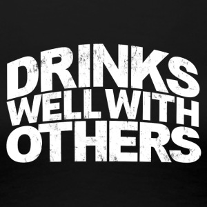DRINKS WELL WITH OTHERS Women's T-Shirts - Women's Premium T-Shirt