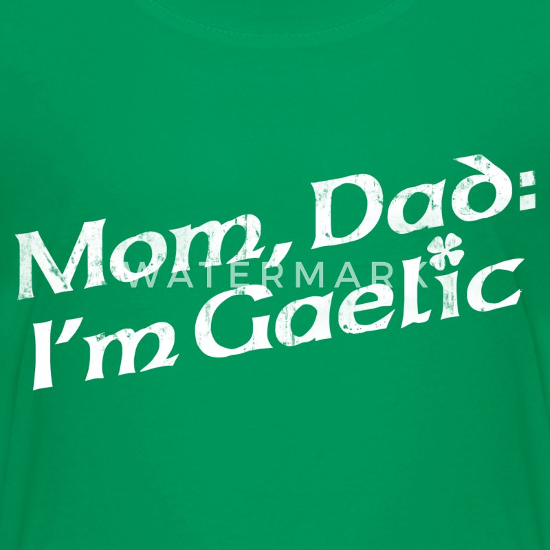 MOM, DAD: I'M GAELIC Kids' Shirts - Kids' Premium T-Shirt