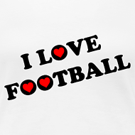 Design ~ I Love Football. TM  Ladies Shirt
