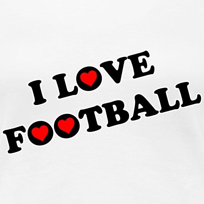 I Love Football. TM  Ladies Shirt