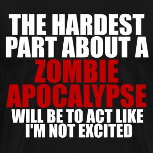 Excited about zombie apocalypse dark t-shirt - Men's Premium T-Shirt