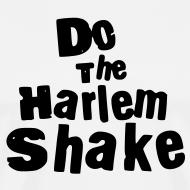 Design ~ Do The Harlem Shake T-Shirt White