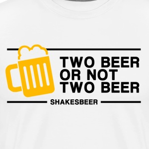 Two beer or Not Two Beer T-Shirts - Men's Premium T-Shirt