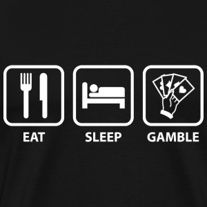 Eat Sleep Gamble - Men's Premium T-Shirt