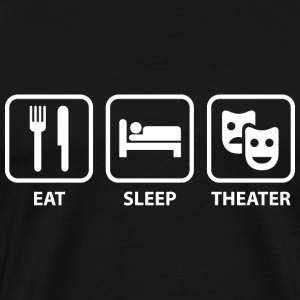 Eat Sleep Theater - Men's Premium T-Shirt