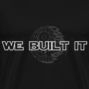 We Built It - Men's Premium T-Shirt