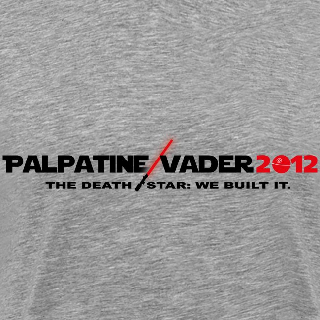 "Palpatine/Vader ""We Built It"""