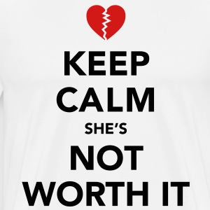 Keep Calm She's Not Worth It T-Shirts - Men's Premium T-Shirt