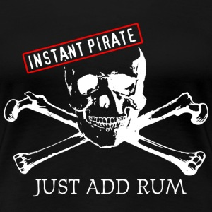 Instant Pirate - Women's Premium T-Shirt