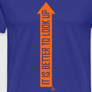 it_is_better_to_look_up_dit T-Shirts - Men's Premium T-Shirt