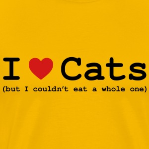 I Love Cats - But I Couldn't Eat a Whole One T-Shirts - Men's Premium T-Shirt