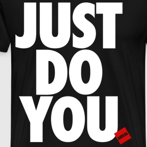 JUST DO YOU Mens Tee Shirt by AiReal Apparel - Men's Premium T-Shirt