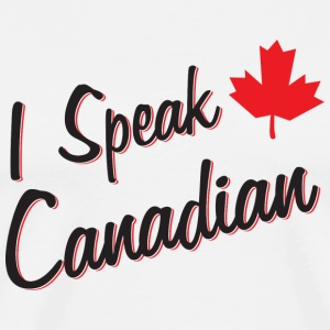 I Speak Canadian Shirt - Men's Premium T-Shirt