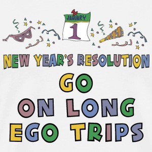 New Year's Resolution Go On Long Ego Trips T-Shirt - Men's Premium T-Shirt