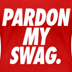 Pardon My Swag Women's - stayflyclothing.com