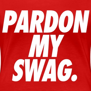 Pardon My Swag Women's - stayflyclothing.com - Women's Premium T-Shirt