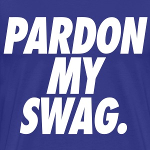 Pardon My Swag T-Shirts - stayflyclothing.com - Men's Premium T-Shirt