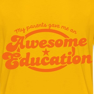 My parents gave me an AWESOME education Kids' Shirts - Kids' Premium T-Shirt