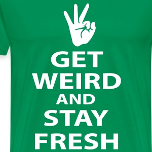 get weird and stay fresh workaholics T-Shirts - Men's Premium T-Shirt