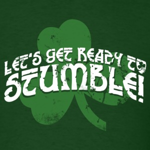 LET'S GET READY TO STUMBLE T-Shirts - Men's T-Shirt