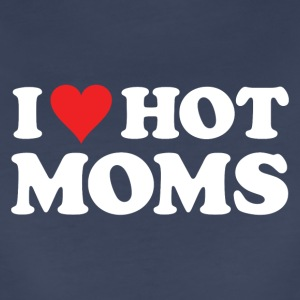 I LOVE HOT MOMS Women's T-Shirts - Women's Premium T-Shirt