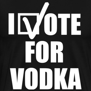 I Vote for Vodka - Men's Premium T-Shirt