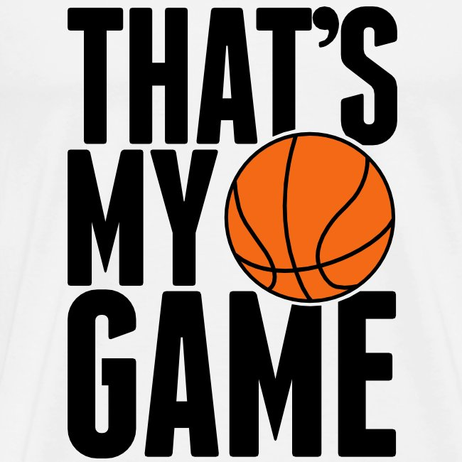 That's my game T-Shirt