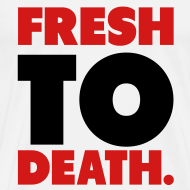 Design ~ Fresh to death T-Shirt