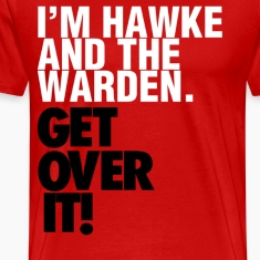 """I'm Hawke and the Warden"" Design T-Shirts"