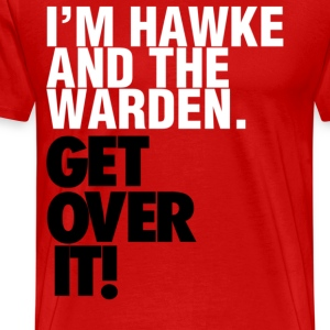 I'm Hawke and the Warden Design T-Shirts - Men's Premium T-Shirt