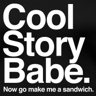 Design ~ Cool Story Babe Tshirt
