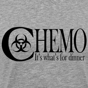 Chemo  It's what's for dinner T-Shirts - Men's Premium T-Shirt