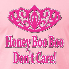 Honey Boo Boo Don't Care T-Shirts