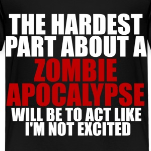 Excited about zombie apocalypse Toddler t-shirt - Toddler Premium T-Shirt