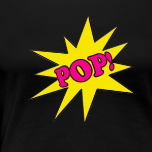 Pink Pop! - Women's Premium T-Shirt