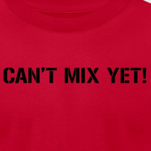 Can't Mix Yet - Men's T-Shirt by American Apparel