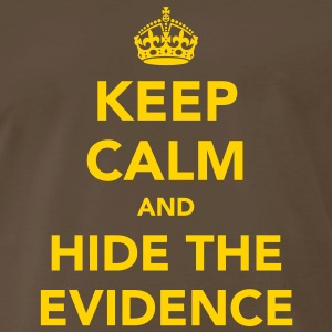 Keep Calm and Hide The Evidence T-Shirts - Men's Premium T-Shirt