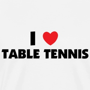 I Love Table Tennis T-Shirt - Men's Premium T-Shirt